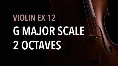 violin ex 12 G major scale 2 octaves